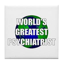 World's Greatest Psychiatrist Tile Coaster