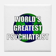 World's Greatest Psychiatrist Tile Coaster