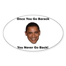 Once You Go Barack Oval Decal