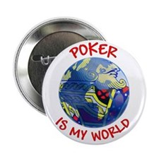 "Poker is my World 2.25"" Button (10 pack)"