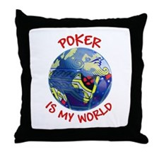 Poker is my World Throw Pillow