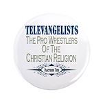 "Televangelists 3.5"" Button (100 pack)"