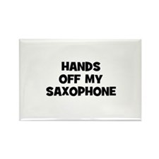 hands off my Saxophone Rectangle Magnet