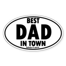 Best Dad in Town Father's Day Oval Decal
