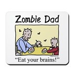 Zombie dad Mousepad