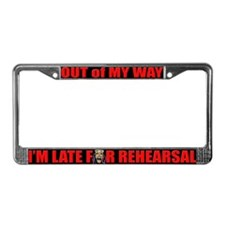 Late for Rehearsal License Plate Frame