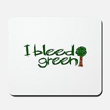 I Bleed Green Mousepad