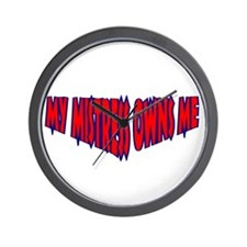 My Mistress Owns Me Wall Clock