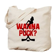Wanna Puck? Tote Bag