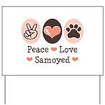 Peace Love Samoyed Yard Sign
