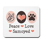Peace Love Samoyed Mousepad