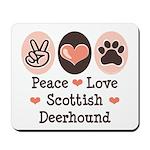 Peace Love Scottish Deerhound Mousepad
