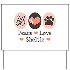Peace Love Sheltie Yard Sign