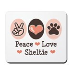 Peace Love Sheltie Mousepad