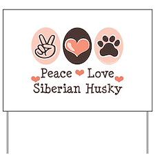 Peace Love Siberian Husky Yard Sign