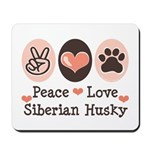 Peace Love Siberian Husky Mousepad