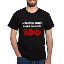 Make Me Look 100 T-Shirt