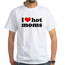 I love hot moms Shirt