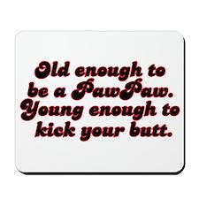Young Enough PawPaw Mousepad