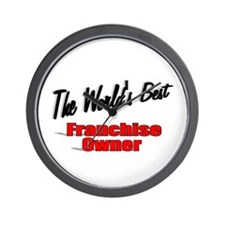 """The World's Best Franchise Owner"" Wall Clock"