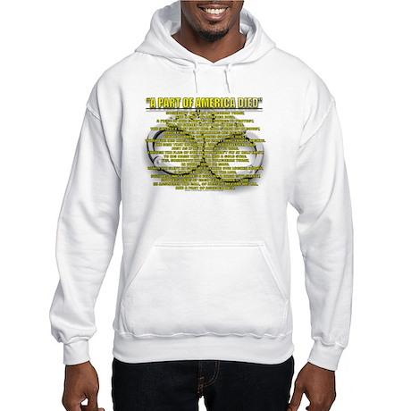 A PART OF AMERICA DIED Hooded Sweatshirt