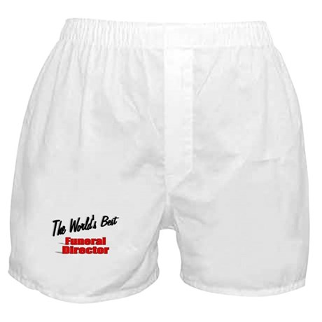 """""""The World's Best Funeral Director"""" Boxer Shorts"""