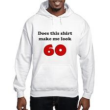 Make Me Look 60 Hoodie
