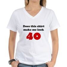 Make Me Look 40 Shirt