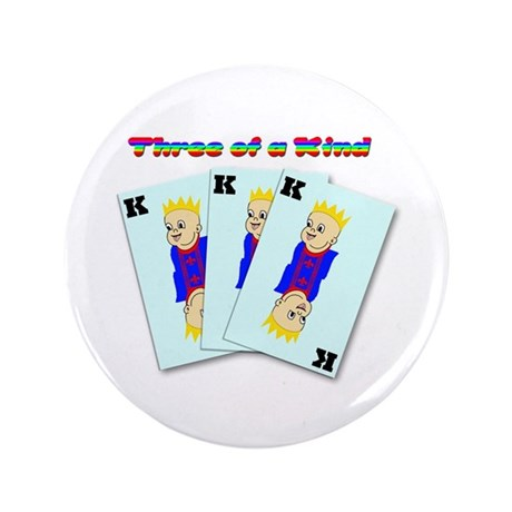 """Three of a Kind 3.5"""" Button"""