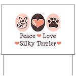 Peace Love Silky Terrier Yard Sign