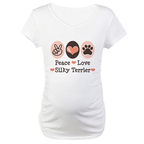 Peace Love Silky Terrier Maternity T-Shirt