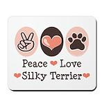 Peace Love Silky Terrier Mousepad