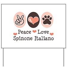 Peace Love Spinone Italiano Yard Sign