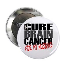 "Cure Brain Cancer -- For My Husband 2.25"" Button"