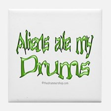 Aliens ate my drums : Tile Coaster