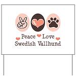 Peace Love Swedish Vallhund Yard Sign