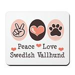 Peace Love Swedish Vallhund Mousepad