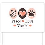 Peace Love Vizsla Yard Sign