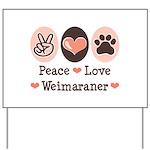 Peace Love Weimaraner Yard Sign