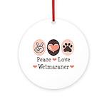 Peace Love Weimaraner Ornament (Round)