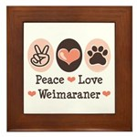 Peace Love Weimaraner Framed Tile