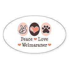 Peace Love Weimaraner Oval Decal