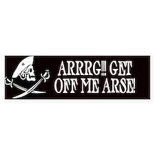 Arrrg! Get Off Me Arse Bumper Bumper Sticker