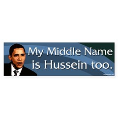 My Middle Name Is Hussein Too Bumper Bumper Sticker