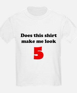 Make Me Look 5 T-Shirt