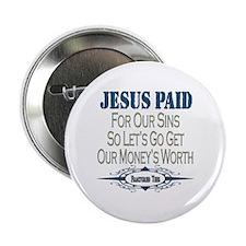 "Jesus Paid 2.25"" Button"