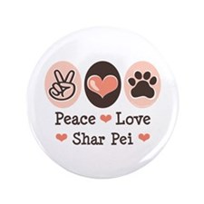 "Peace Love Shar Pei 3.5"" Button"