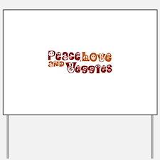 Peace, Love and Veggies Yard Sign
