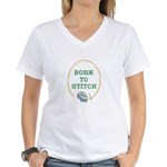 Born To Cross-Stitch Women's V-Neck T-Shirt