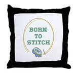 Born To Cross-Stitch Throw Pillow
